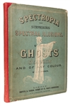 Spectropia; or Surprising Spectral Illusions Showing Ghosts Everywhere and of Any Colour.