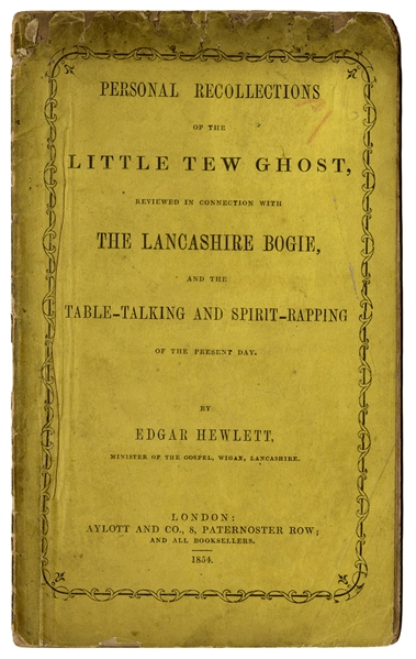 Personal Recollections of the Little Tew Ghost, Reviewed in Connection with The Lancashire Bogie, and the Table-Talking and Spirit-Rapping of the Present Day.