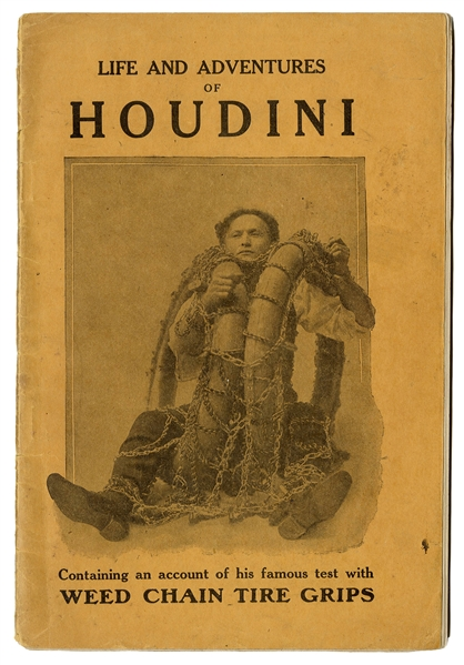 Life and Adventures of Houdini: Containing an Account of His Famous Test with Weed Chain Tire Grips.