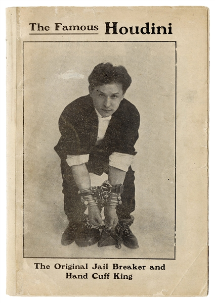 The Famous Houdini. The Original Jail Breaker and Hand Cuff King.
