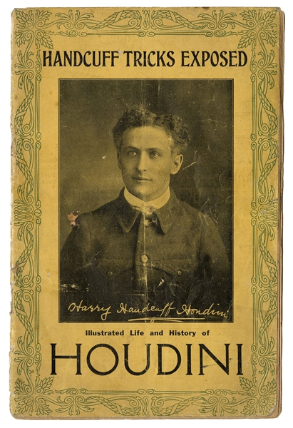 Handcuff Secrets Exposed. Illustrated Life and History of Houdini.
