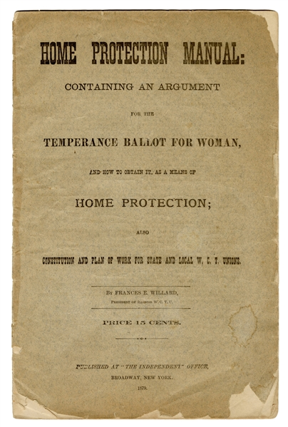 Home Protection Manual: Containing an Argument for the Temperance Ballot for Woman.