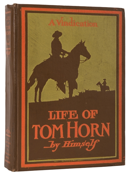 Life of Tom Horn. Government Scout and Interpreter.