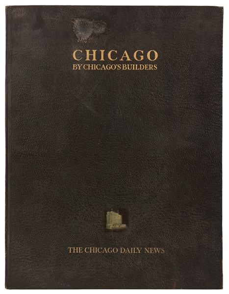 "Chicago Daily News. ""Chicago"" Number. Chicago by Its Builders."
