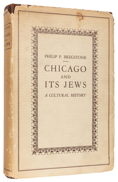 Chicago and Its Jews: A Cultural History.