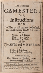 The Compleat Gamester; or, Instructions How to Play at all Manner of Usual, and Most Gentile Games, Either on Cards, Dice, Billiards, Trucks, Bowls, Chess.