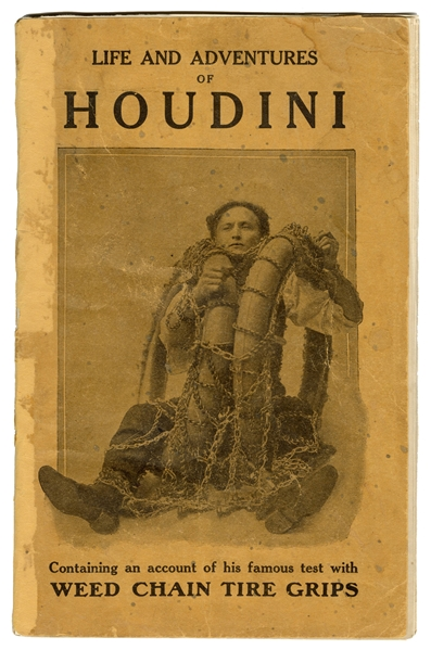 Life and Adventures of Houdini, Containing an Account of His Famous Test with Weed Chain Tire Grips [cover title].