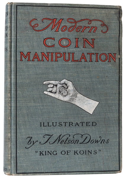 Downs, T. Nelson. Modern Coin Manipulation.