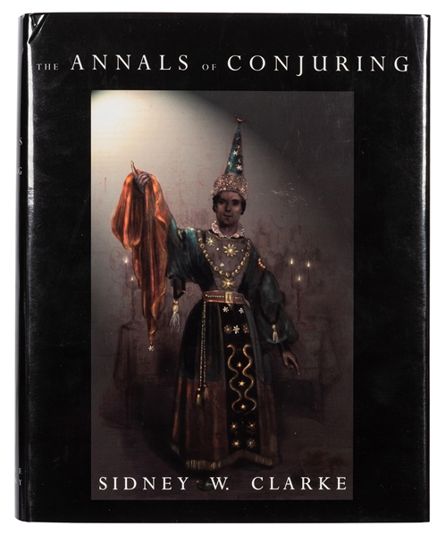 Clarke, Sidney W. The Annals of Conjuring.