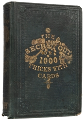 (Cremer, W.H.) The Secret Out, or 1,000 Tricks with Cards.