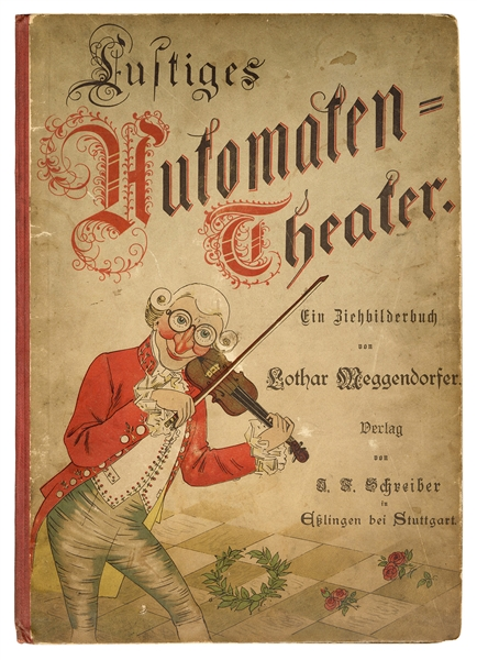 Lustiges Automaten-Theater. Meggendorfer Moveable Book.
