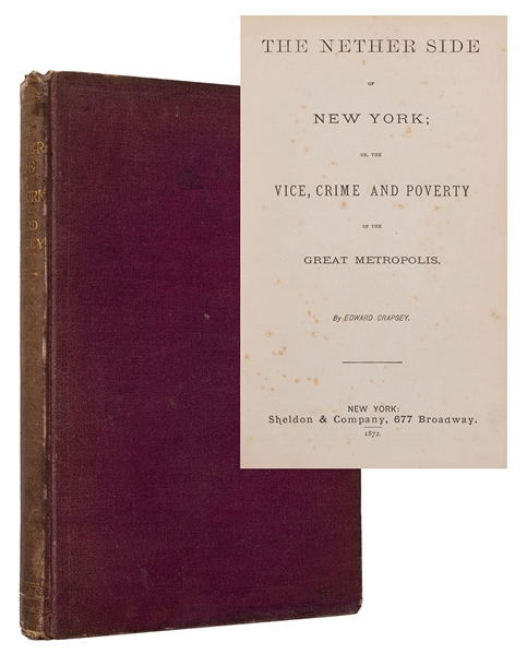 The Nether Side of New York; or, the Vice, Crime, and Poverty of the Great Metropolis.