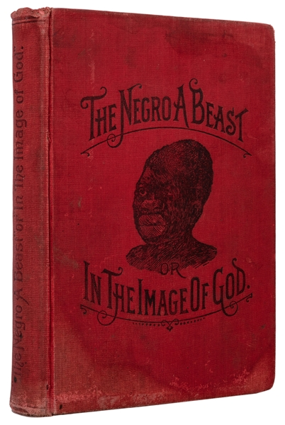 "The Negro A Beast, or ""In the Image of God."""
