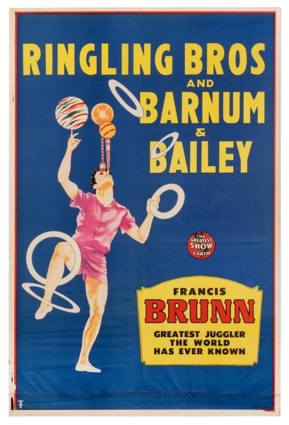 Ringling Brothers and Barnum & Bailey. Francis Brunn. Greatest Juggler World Has Ever Known.