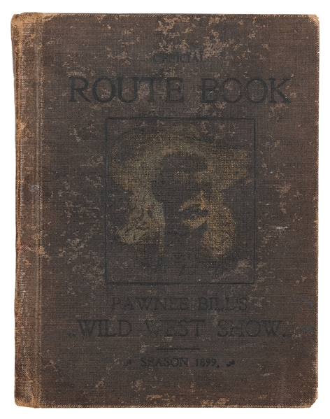 Pawnee Bill's Wild West Show. Official Route Book. Season 1899.