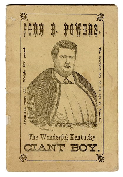 The Lives of Master John H. Powers, the Wonderful Kentucky Giant Boy, and of His Sister Miss Mary Jane Powers, Known as Barnum's Fat Lady.