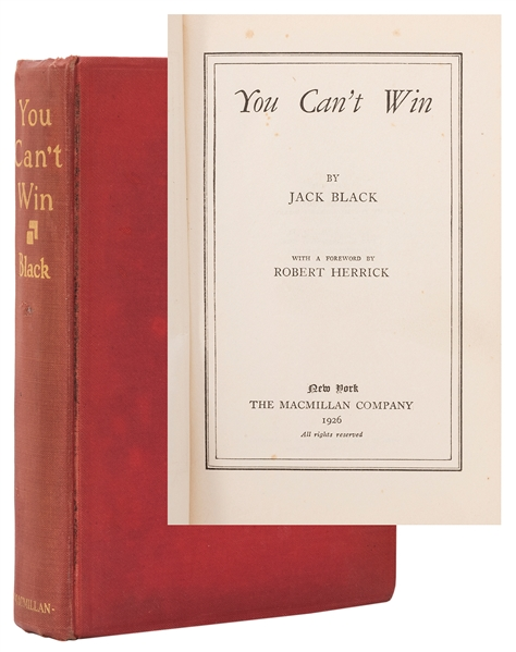 Black, Jack. You Can't Win. New York: Macmillan, 1926. Seco...